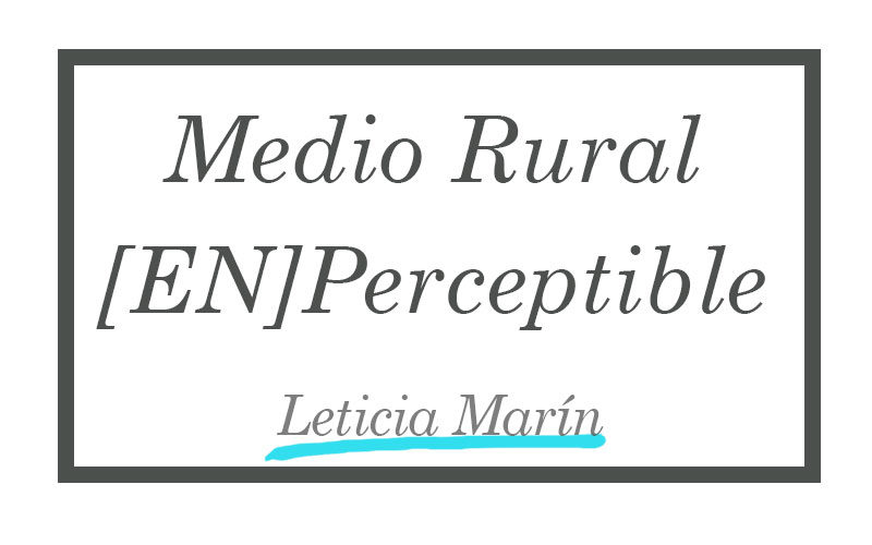Medio Rural EnPerceptible - Leticia Marín