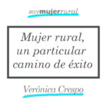 Mujer Rural, un particular camino de éxito