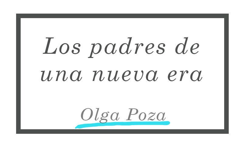 Los padres de una nueva era - Olga Poza