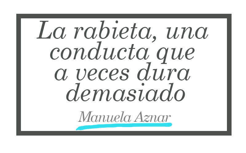 La rabieta, una conducta que a veces dura demasiado. Manuela Aznar. Soy Mujer Rural