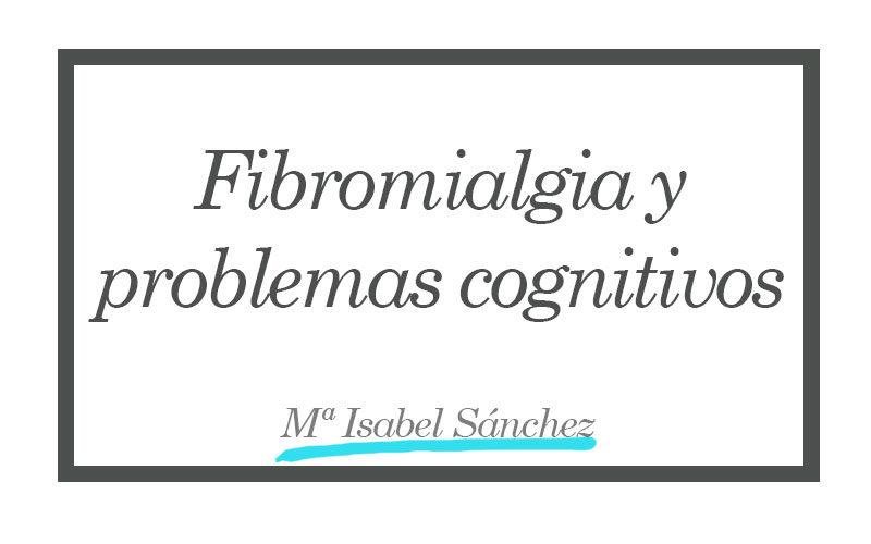Fibromialgia y problemas cognitivos