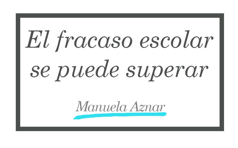 El fracaso escolar se puede superar - Manuela Aznar