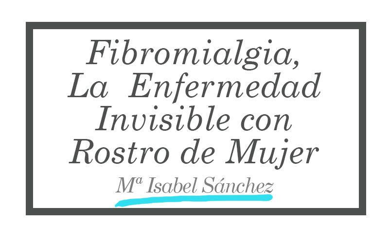Fibromialgia, la enfermedad invisible con rostro de mujer