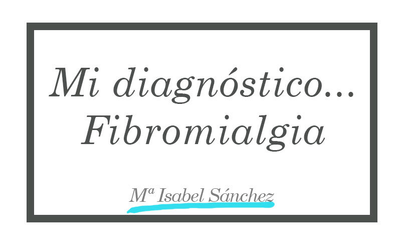 Mi diagnóstico... fibromialgia